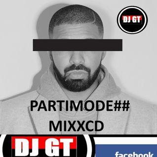 PARTIMODE MIXXCD - DJ GT 2016 (RNB  INCLUDES DRAKE RIHANNA JUSTIN TIMBERLAKE NWA )
