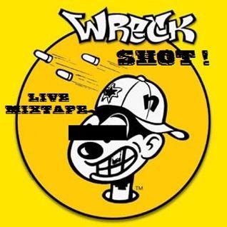 Dj Help - Wreck Shot ! Live Mixtape (2015)