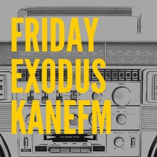 Friday Exodus Show # KaneFM # 21-10-16
