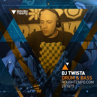 DJ Twista - Rough Tempo - 27th Oct 2015