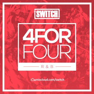 Switch | 4ForFour | The R&B Mix