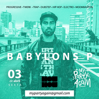 BABYLONS P MINIMIX - MY PARTY AGAIN #3 (DUBSTEP)