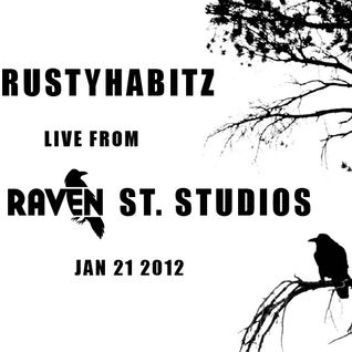 RUSTYHABITZ - Live From Raven Street Studios Mix I  Jan. 21 2012