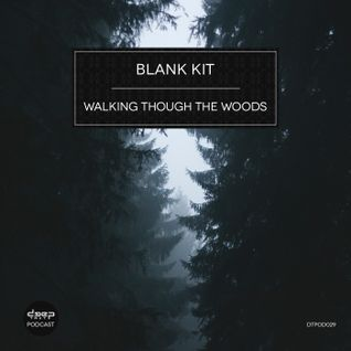 [dtpod029] Blank Kit - Walking Though the Woods