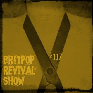 Britpop Revival Show #117 with The Bardots 8th July 2015
