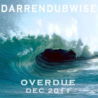 Darren Dubwise - Overdue (Dec 2011)