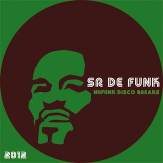 Sr de Funk_Spring Session 2012  NuFunk Disco Breaks
