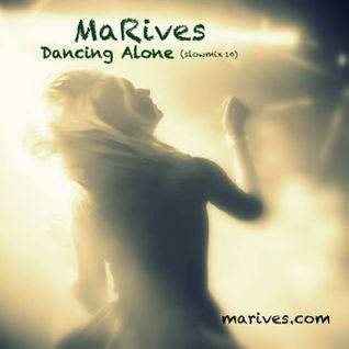 Dancing Alone (slowmix10)