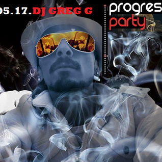 progressive party 14.05.17 - DJ GREG G