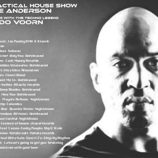 The Practical House Show BY Mike Anderson on Radio Radiosa, THE GUEST MIX WITH LEGEND ORLANDO VOORN