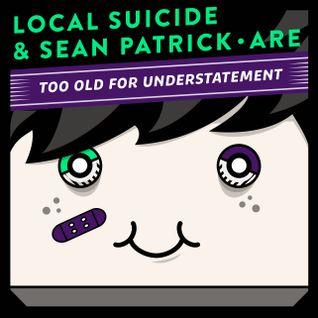 Local Suicide & Sean Patrick are T.O.F.U.
