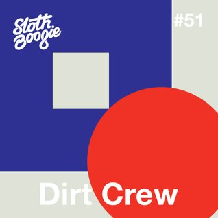 SlothBoogie Guestmix #51 - Dirt Crew