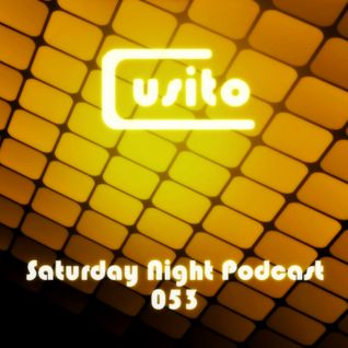 Cusito - Saturday Night Podcast 053 (05-01-2013)