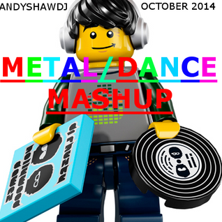 Andy Shaw - Metal/Dance Mashup October 2014