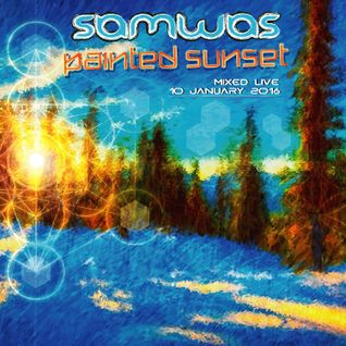 Samwas - Painted Sunset DJ Mix - 10 January 2016