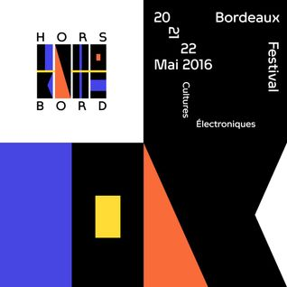 En direct du festival Hors Bord à Bordeaux (21/05/16)