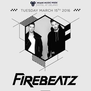 FireBeatz and Friends - Live @ Delano Hotel, MMW 2016 (Miami) - 15.03.2016