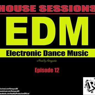Romyyca89@HOUSE SESSIONS_Ep.12(Edm 2o16)