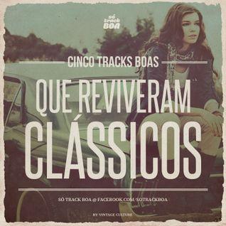 #03 CINCO TRACKS BOAS - Que reviveram clássicos