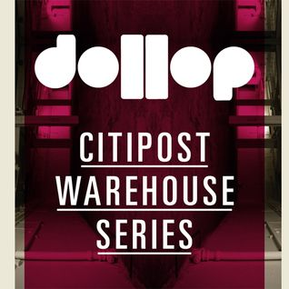 dollop CitiPost Warehouse Series VICE mix by D'Lex