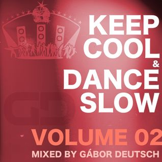 Keep Cool & Dance Slow vol.02