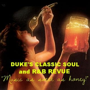 THE DUKE'S CLASSIC SOUL and R&B REVUE | JULY 28, 2015 | MUSIC AS SWEET AS HONEY!