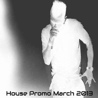 March 2013 House Promo