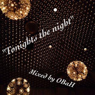 Tonights the night