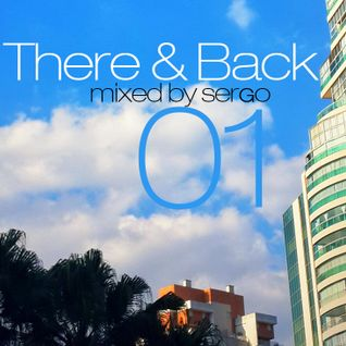 There & Back 01 Mix by Sergo (São Paulo Edition)