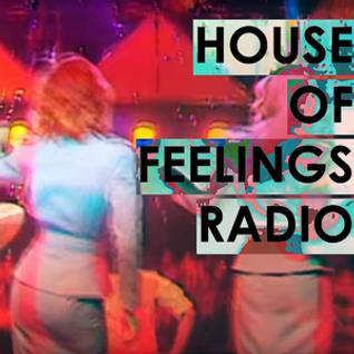 House of Feelings Radio Ep 32: 10.28.16 (DJ Olive T)
