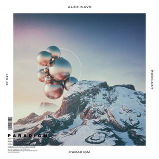 ALEX KAVE — PARADIGM N°021 [25|05|2016]