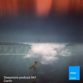 Ganin - Deepmore Podcast 047