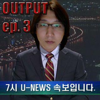 Radio Output ep.3