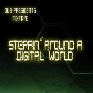 dub presidents mixtape - steppin around a digital world - 2015