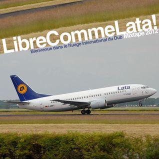 LATA - LibreCommeLata! [Mixtape 2012]