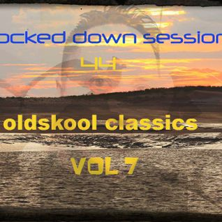 LOCKED DOWN SESSION 044 OLDSKOOL CLASSICS VOL 7 MIXED BY ROBBIE LOCK