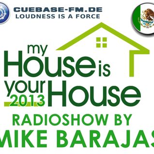 Mike Barajas My House Is Your House Guest Dj Luis Zavala SPECIAL NYE SET CUEBASE FM