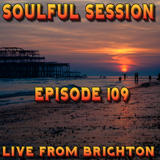 Soulful Session, Zero Radio 20.2.16 (Episode 109) LIVE From Brighton with DJ Chris Philps