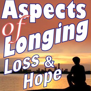 Aspects of Longing, Loss & Hope project9