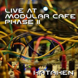 """Hataken - Live at """" Modular Cafe """" phase 11"""