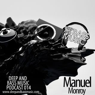 Deep And Bass Music Podcast 014 with Manuel Monroy
