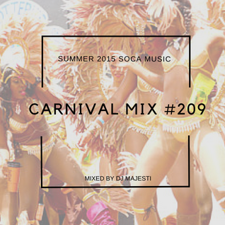 Carnival Mix 209 - July Bubbling - Soca Radio Show