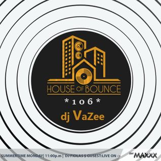 House of Bounce #106 - dj VaZee