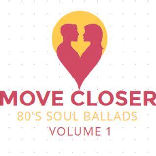 MOVE CLOSER-80'S SOUL BALLADS 1