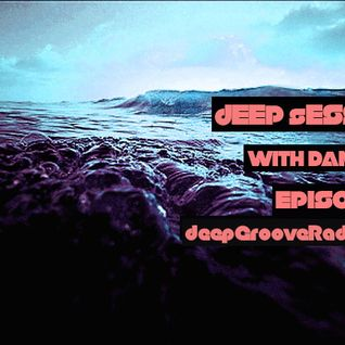 DeepGrooveRadio Deep Session Episode 012 Mixed  by Danny L 03.04.2013