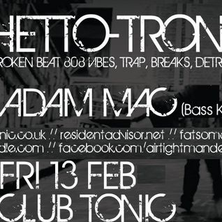 Adam Mac - Live At Ghetto Tronic 13th Feb 2015