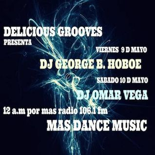 + Mas Dance Music Radio Show_Delicious Grooves Mixed By George B (Dj Hoboe) 09/05/2014