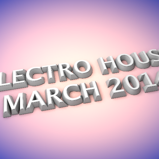 Electro House March 2014