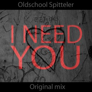 I NEED YOU - Original mix