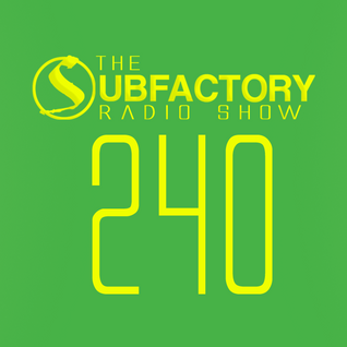 The Subfactory Radio Show #240